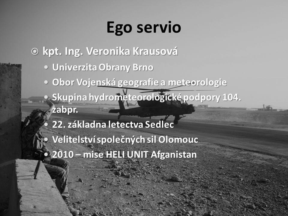 Ego servio kpt. Ing. Veronika Krausová Univerzita Obrany Brno