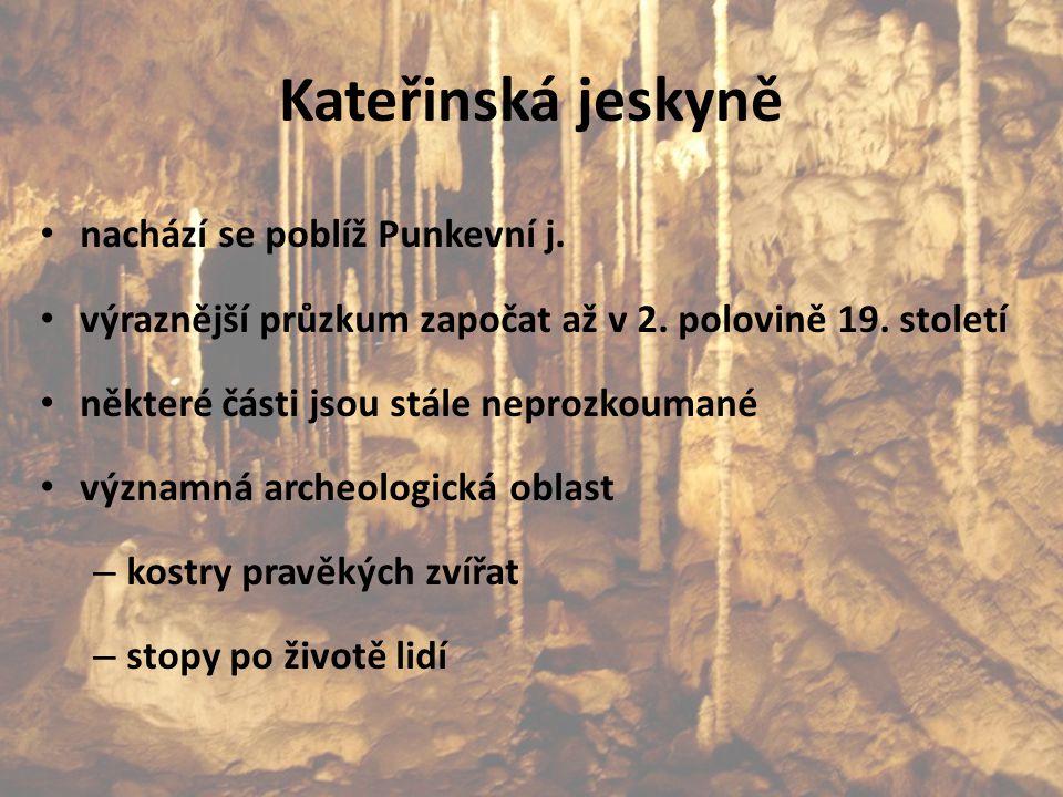 Kateřinská jeskyně nachází se poblíž Punkevní j.