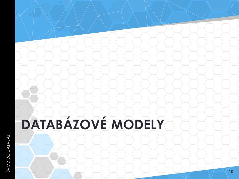 Úvod do databází Databázové modely