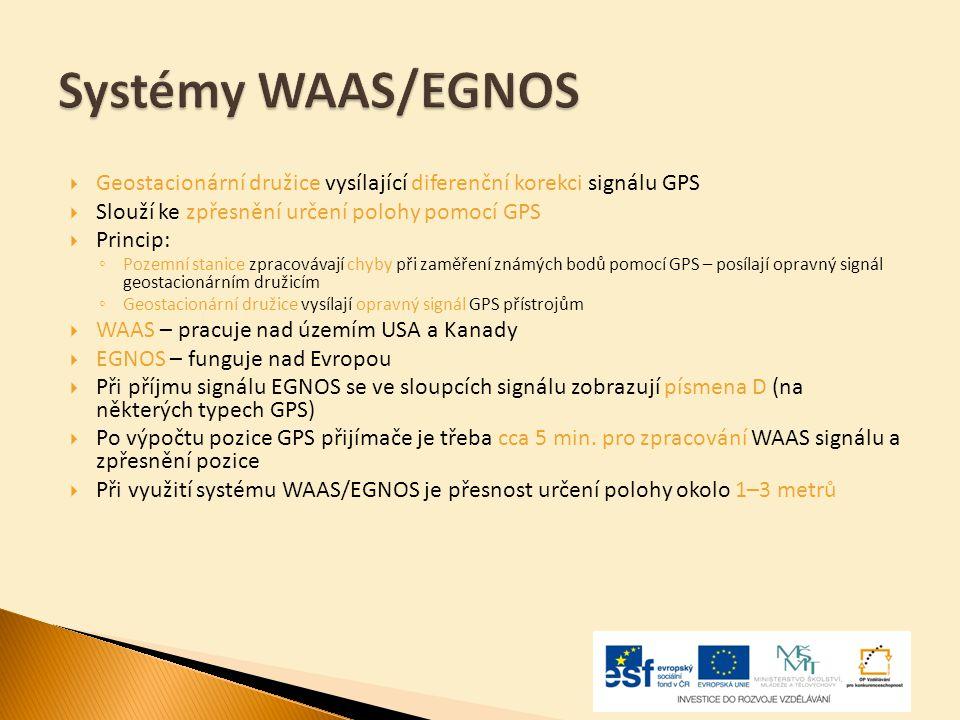 Systémy WAAS/EGNOS Geostacionární družice vysílající diferenční korekci signálu GPS. Slouží ke zpřesnění určení polohy pomocí GPS.