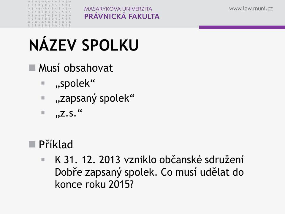 """NÁZEV SPOLKU Musí obsahovat Příklad """"spolek """"zapsaný spolek """"z.s."""