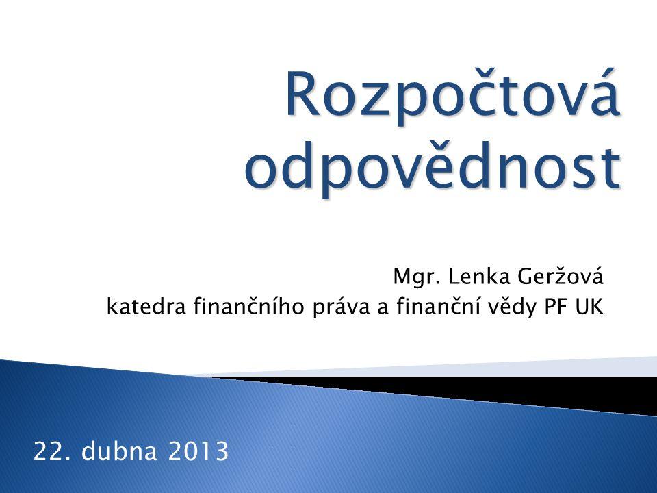 Mgr. Lenka Geržová katedra finančního práva a finanční vědy PF UK