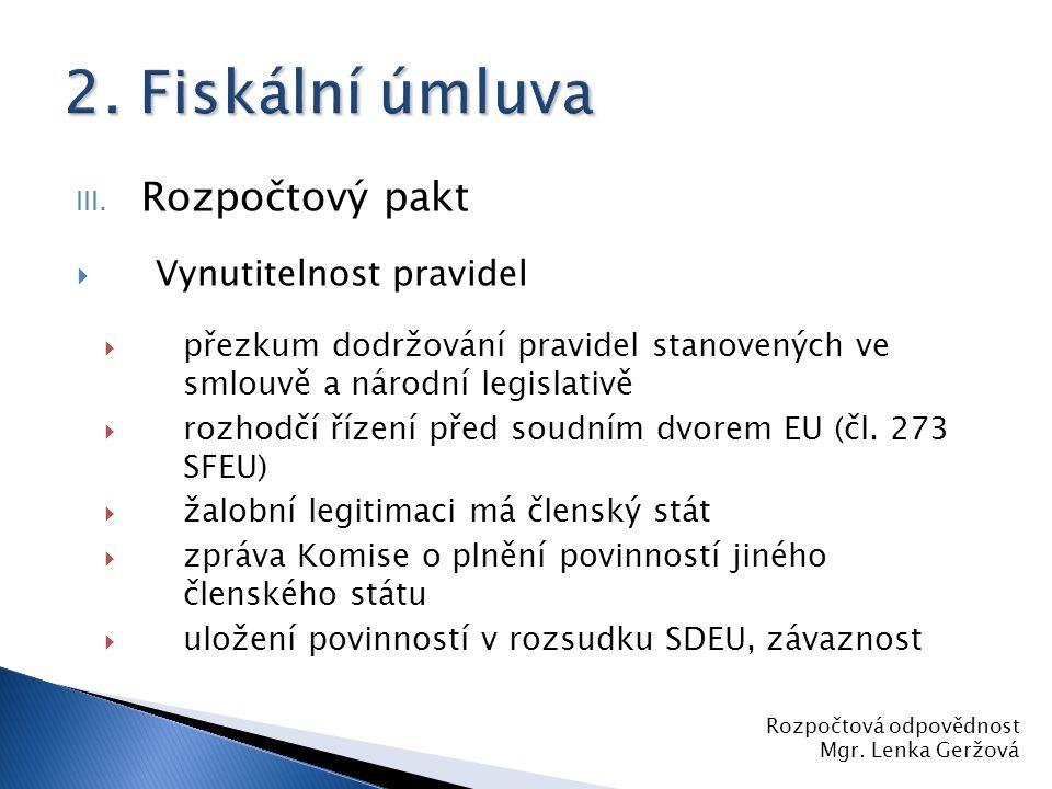 2. Fiskální úmluva Rozpočtový pakt Vynutitelnost pravidel