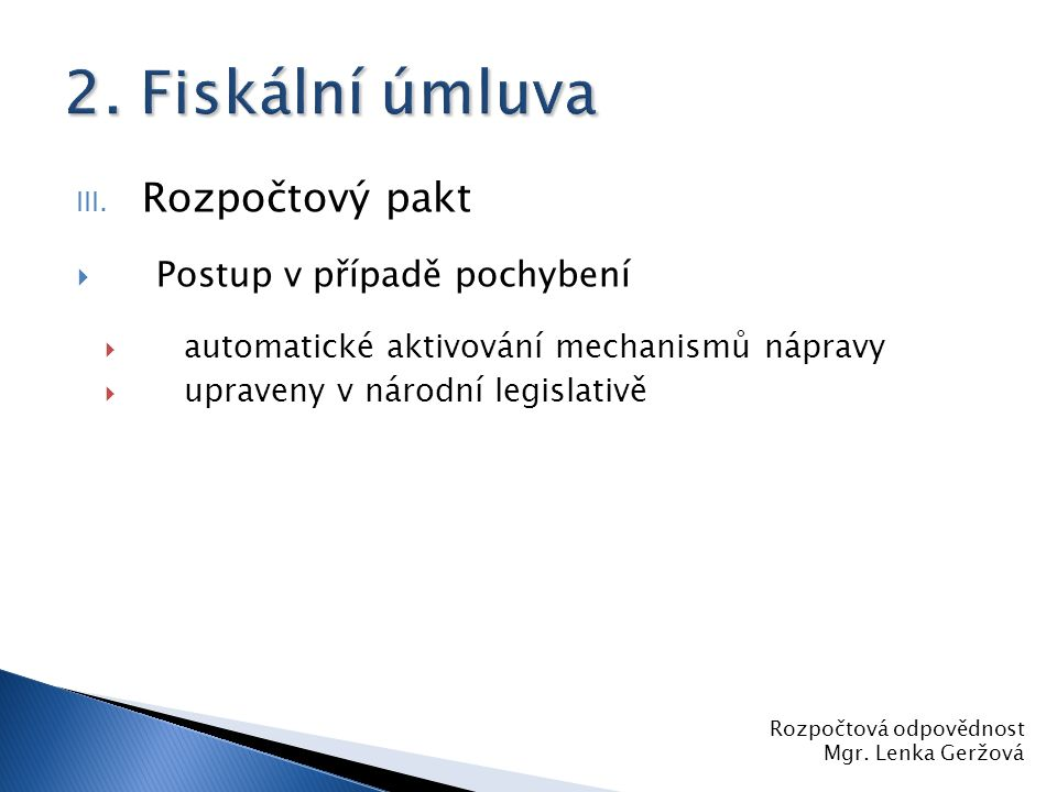 2. Fiskální úmluva Rozpočtový pakt Postup v případě pochybení