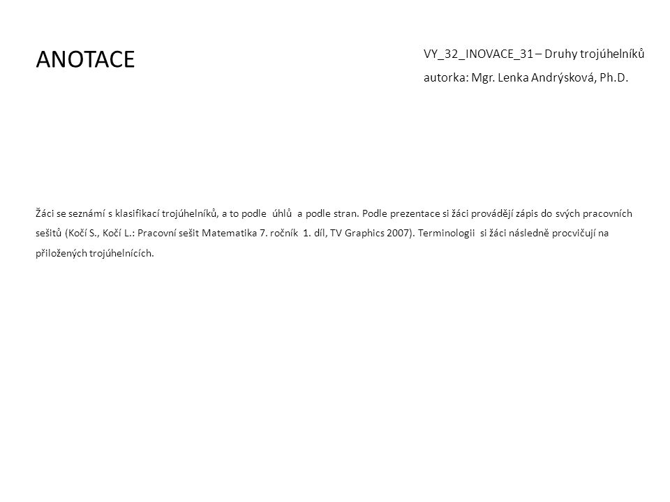 ANOTACE VY_32_INOVACE_31 – Druhy trojúhelníků