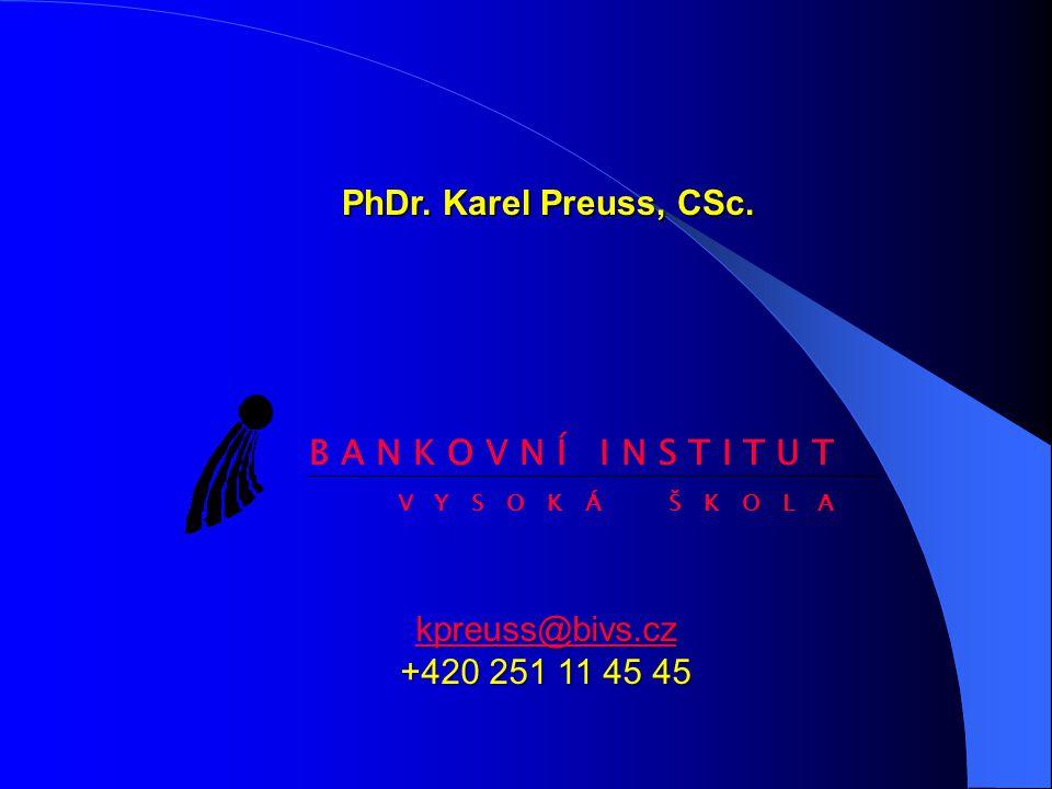PhDr. Karel Preuss, CSc. B A N K O V N Í I N S T I T U T