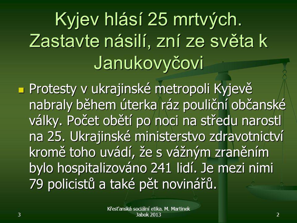 Kyjev hlásí 25 mrtvých. Zastavte násilí, zní ze světa k Janukovyčovi