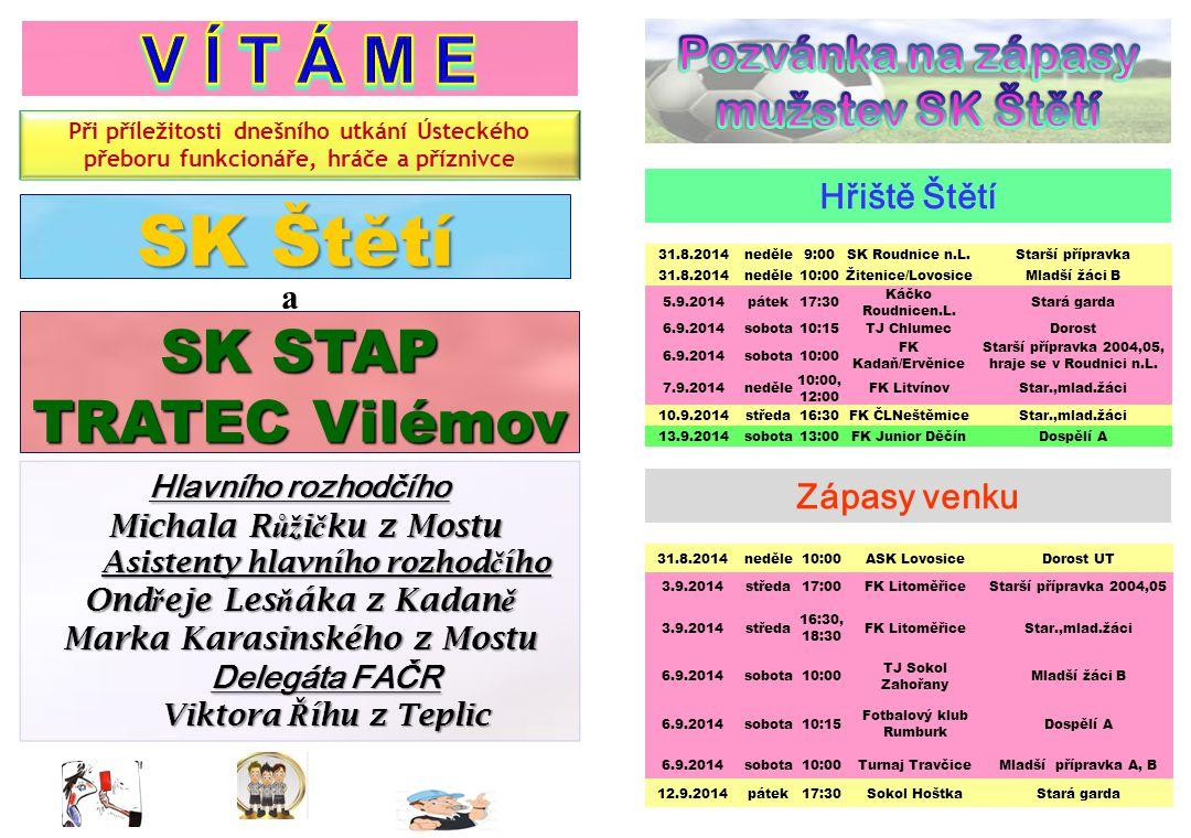 SK Štětí V Í T Á M E SK STAP TRATEC Vilémov Pozvánka na zápasy