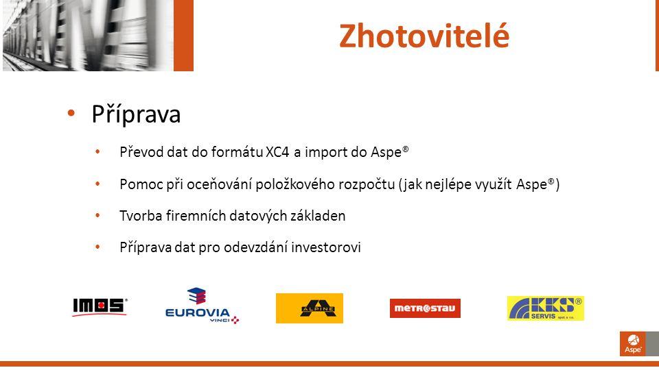 Zhotovitelé Příprava Převod dat do formátu XC4 a import do Aspe®