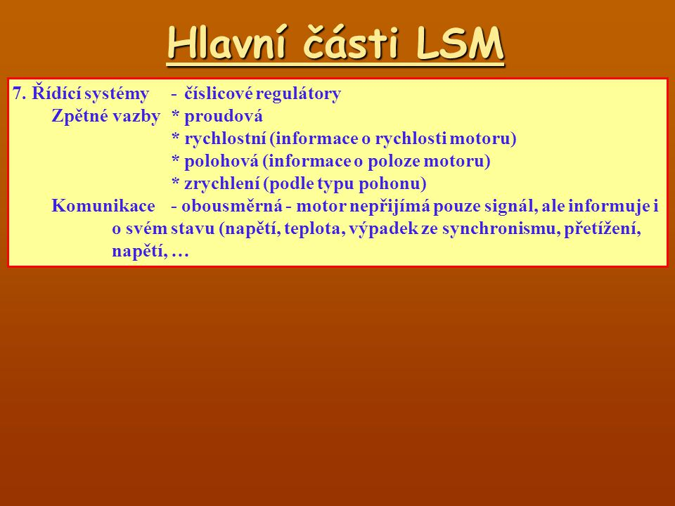 Hlavní části LSM 7. Řídící systémy - číslicové regulátory