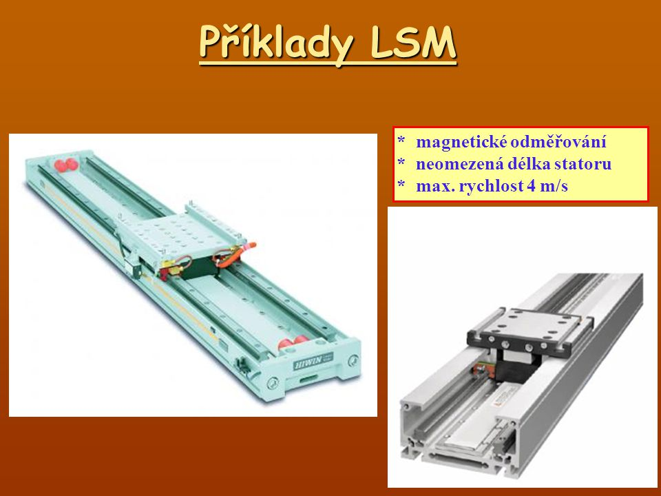 Příklady LSM * magnetické odměřování * neomezená délka statoru