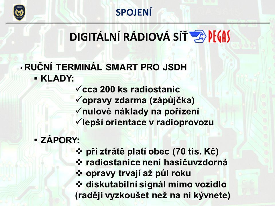 DIGITÁLNÍ RÁDIOVÁ SÍŤ SPOJENÍ KLADY: cca 200 ks radiostanic