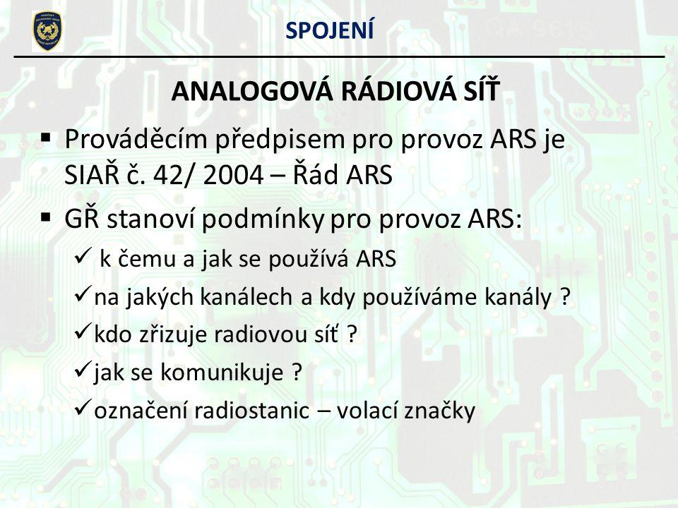 Prováděcím předpisem pro provoz ARS je SIAŘ č. 42/ 2004 – Řád ARS