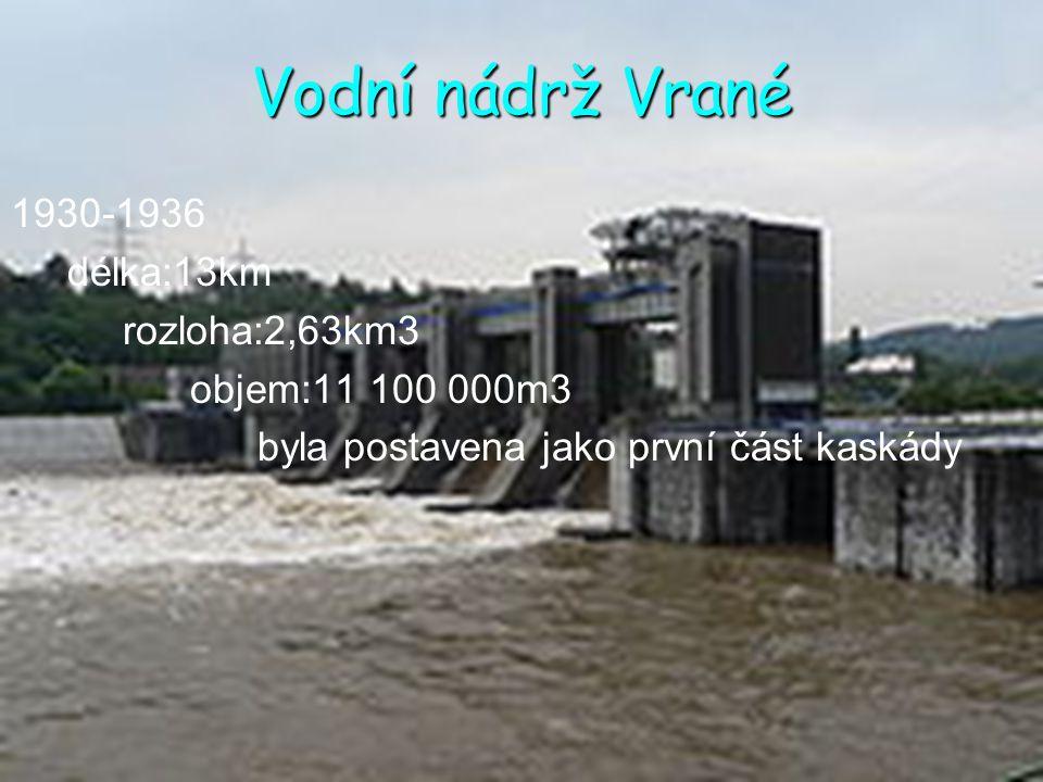 Vodní nádrž Vrané 1930-1936 délka:13km rozloha:2,63km3