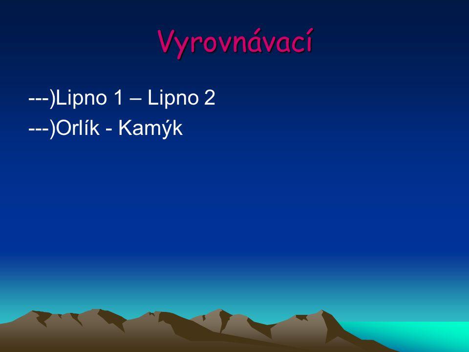 Vyrovnávací ---)Lipno 1 – Lipno 2 ---)Orlík - Kamýk