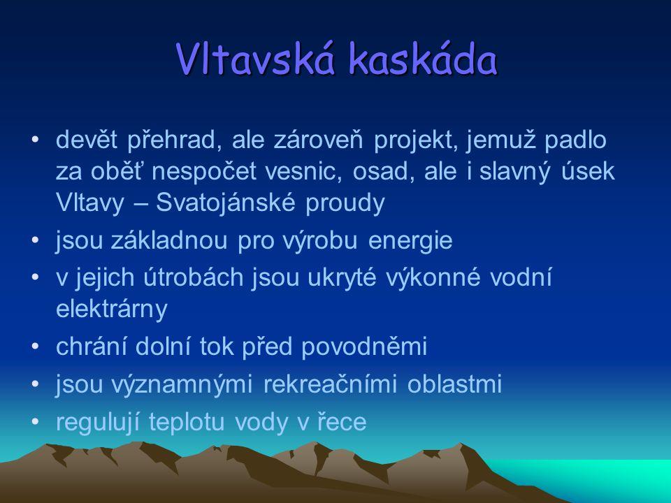 Vltavská kaskáda devět přehrad, ale zároveň projekt, jemuž padlo za oběť nespočet vesnic, osad, ale i slavný úsek Vltavy – Svatojánské proudy.
