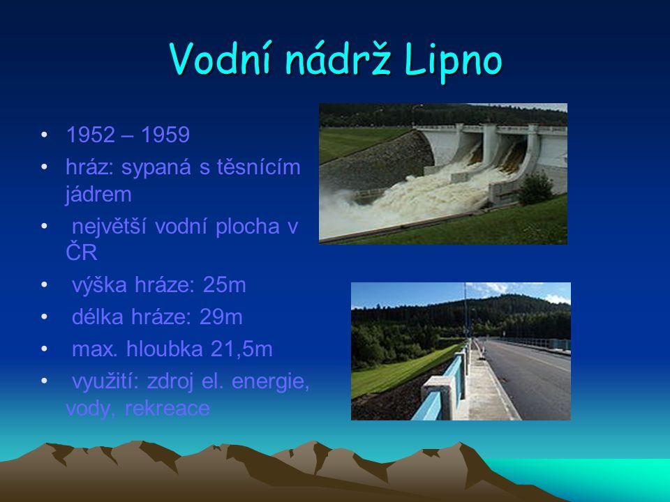 Vodní nádrž Lipno 1952 – 1959 hráz: sypaná s těsnícím jádrem