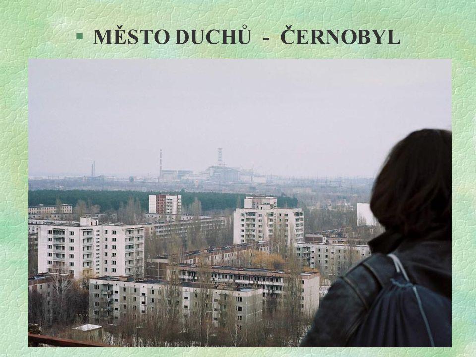 MĚSTO DUCHŮ - ČERNOBYL