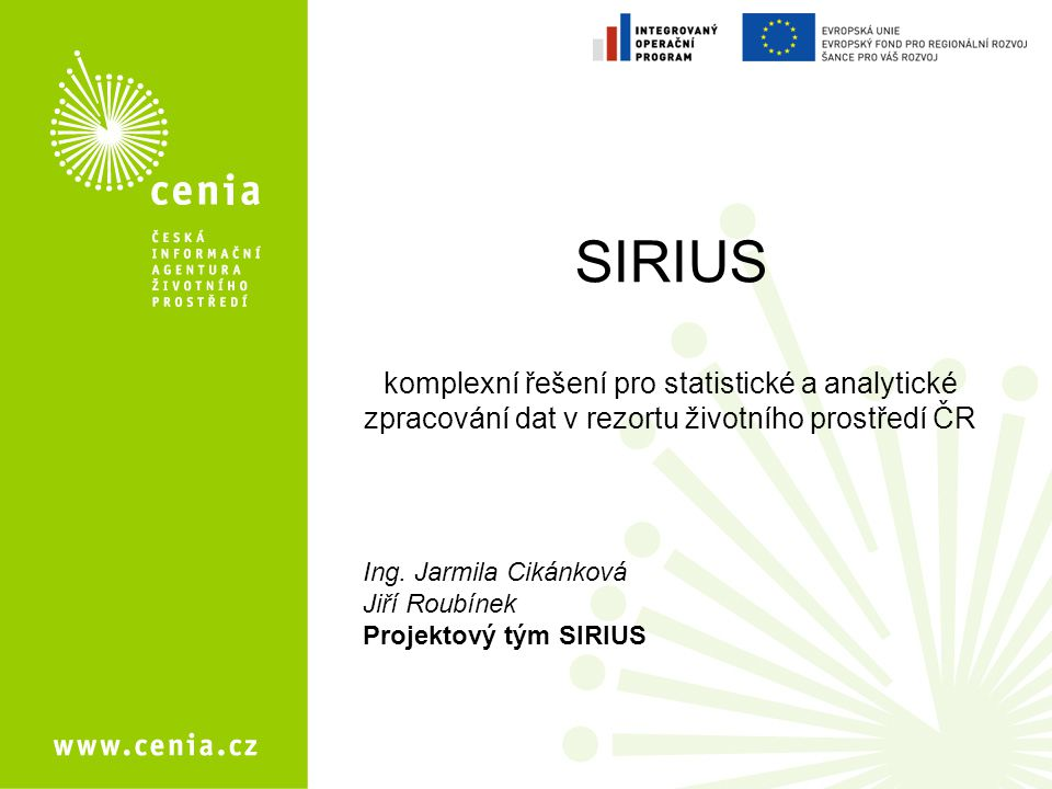 SIRIUS komplexní řešení pro statistické a analytické zpracování dat v rezortu životního prostředí ČR