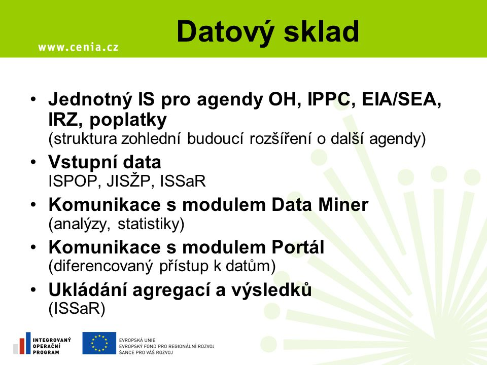 Datový sklad Jednotný IS pro agendy OH, IPPC, EIA/SEA, IRZ, poplatky (struktura zohlední budoucí rozšíření o další agendy)