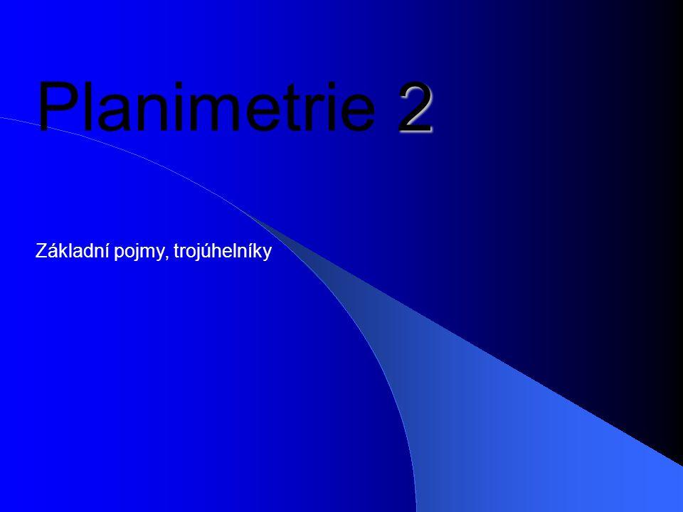 Planimetrie 2 Základní pojmy, trojúhelníky