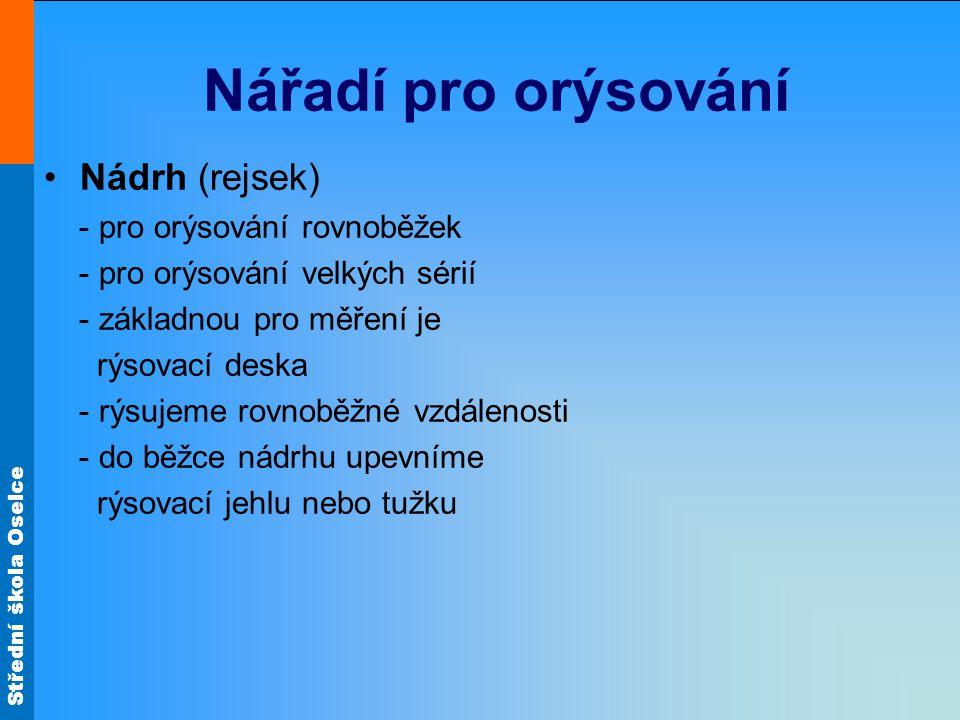 Nářadí pro orýsování Nádrh (rejsek) - pro orýsování rovnoběžek