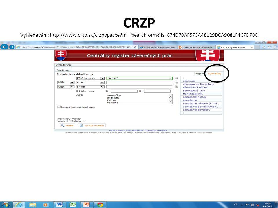 CRZP Vyhledávání: http://www. crzp. sk/crzpopacxe. fn=