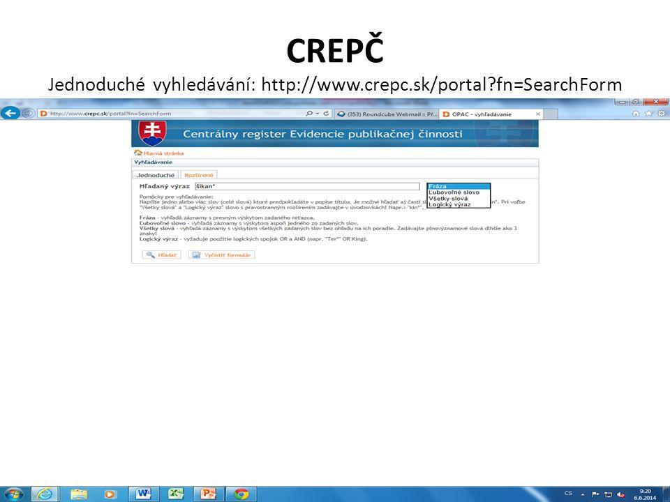 CREPČ Jednoduché vyhledávání: http://www.crepc.sk/portal fn=SearchForm