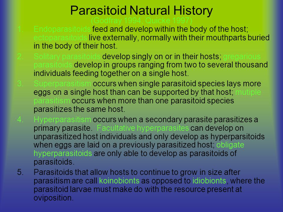 Parasitoid Natural History (Godfray 1994, Quicke 1997)