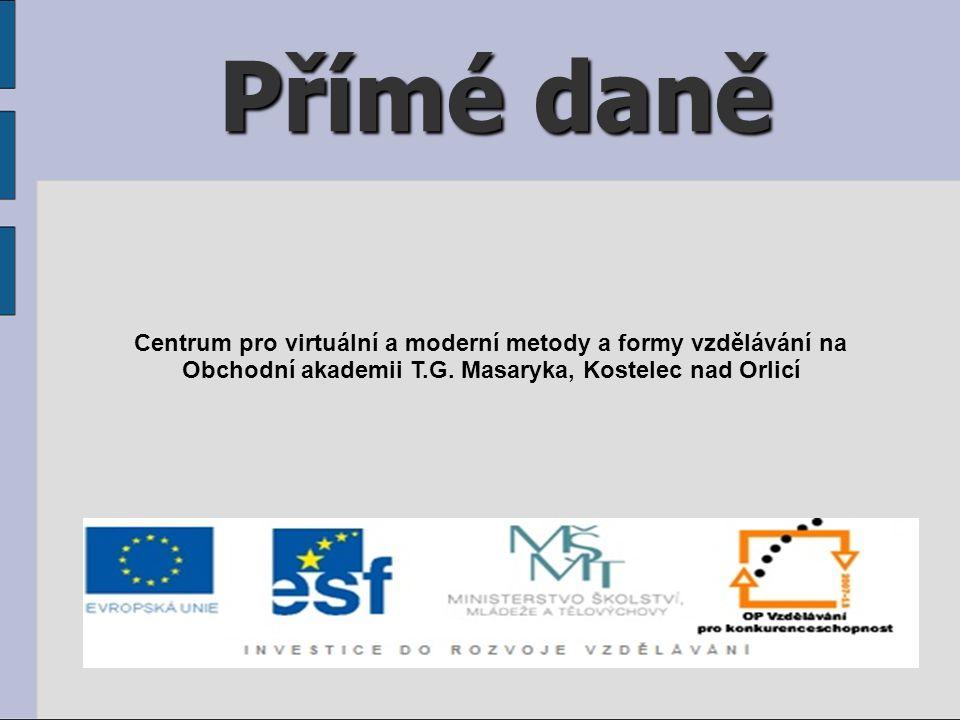 Přímé daně Centrum pro virtuální a moderní metody a formy vzdělávání na.