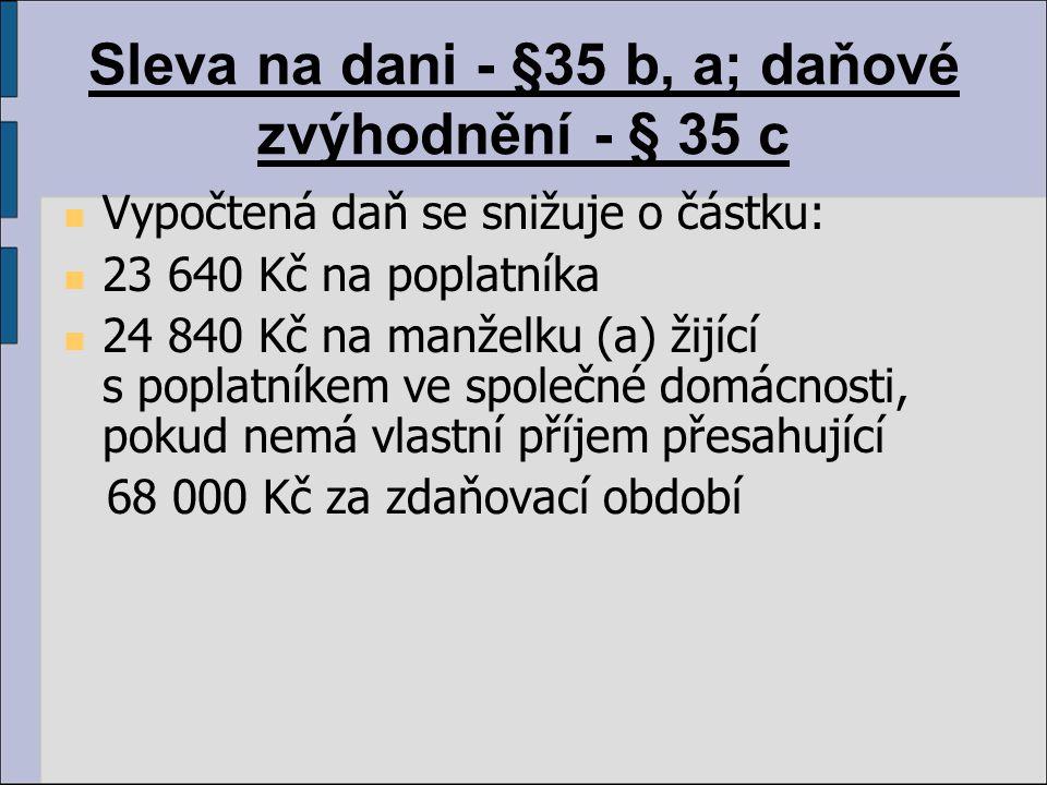 Sleva na dani - §35 b, a; daňové zvýhodnění - § 35 c