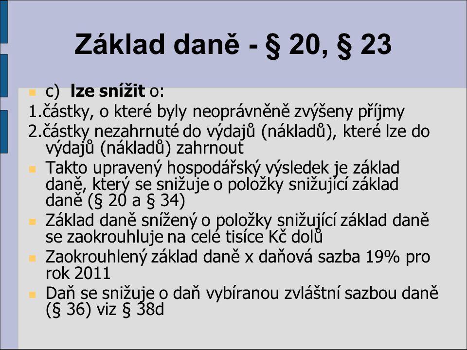 Základ daně - § 20, § 23 c) lze snížit o:
