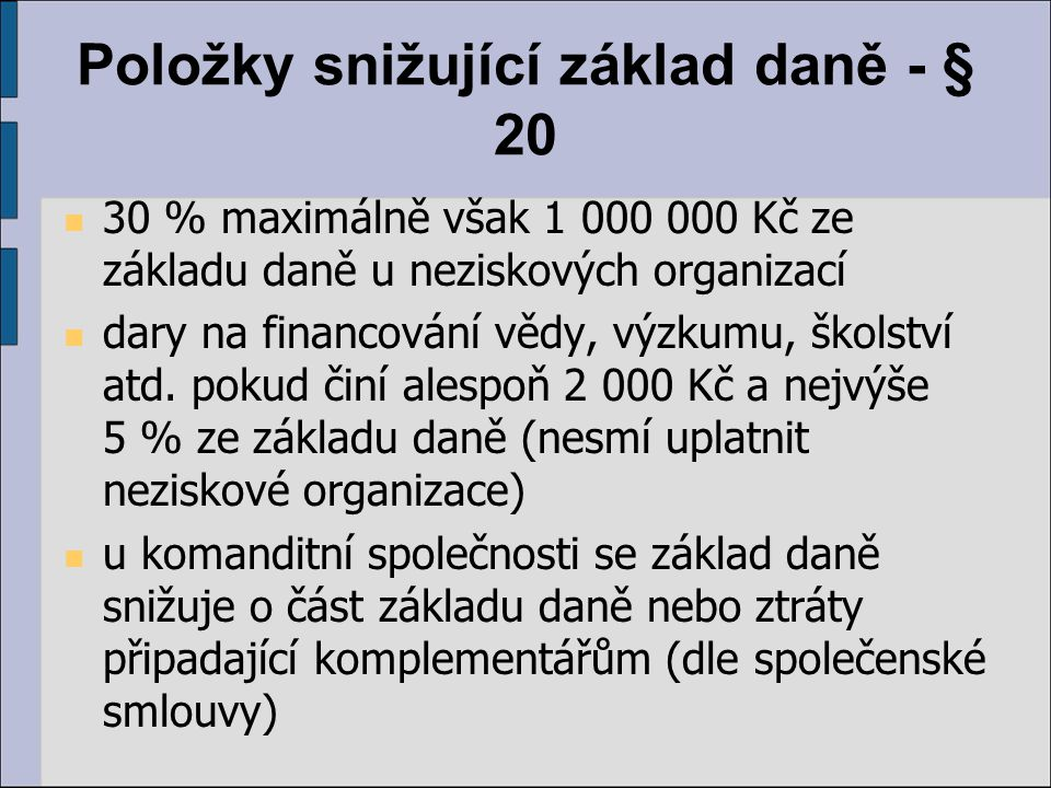 Položky snižující základ daně - § 20