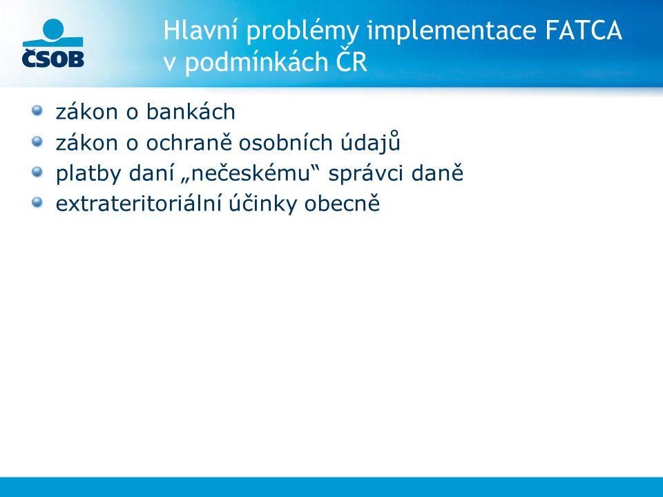 Hlavní problémy implementace FATCA v podmínkách ČR
