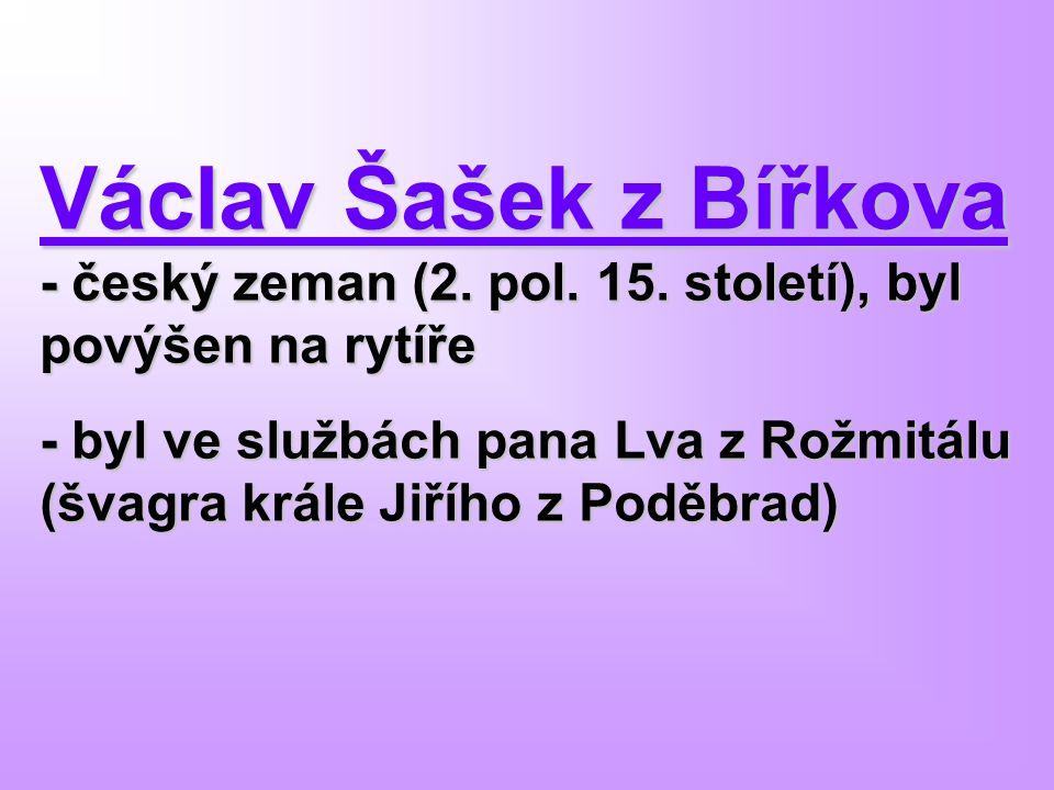 Václav Šašek z Bířkova - český zeman (2. pol. 15