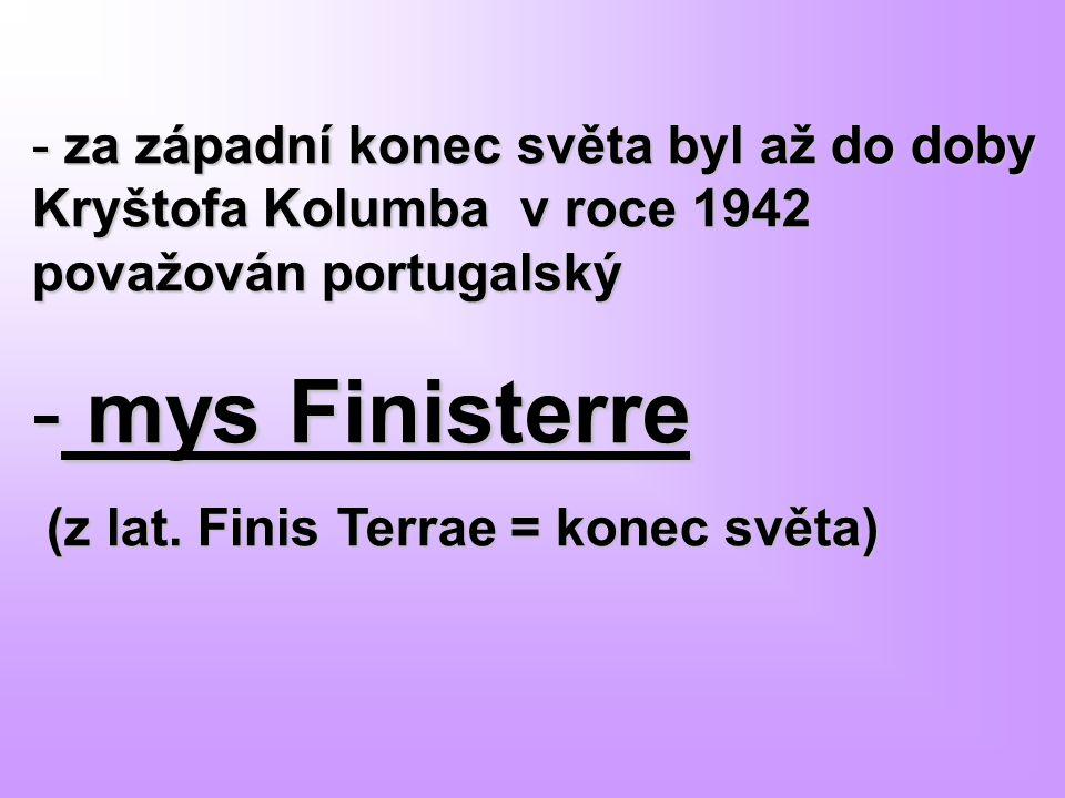za západní konec světa byl až do doby Kryštofa Kolumba v roce 1942 považován portugalský