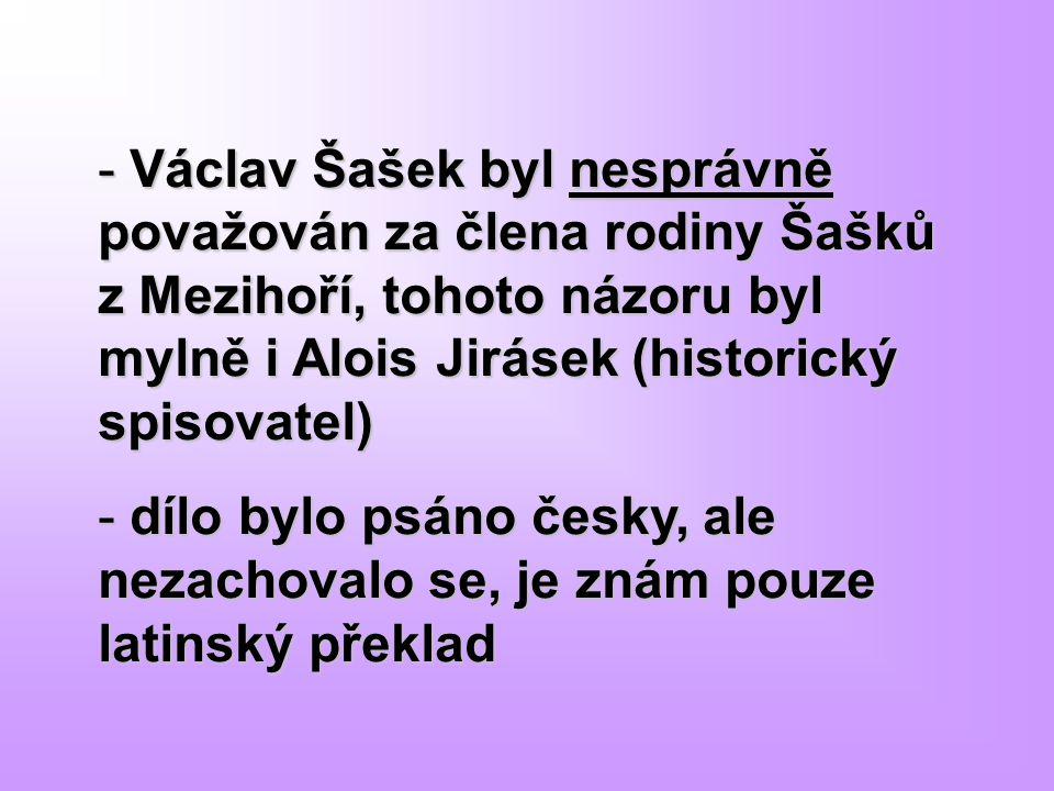 Václav Šašek byl nesprávně považován za člena rodiny Šašků z Mezihoří, tohoto názoru byl mylně i Alois Jirásek (historický spisovatel)