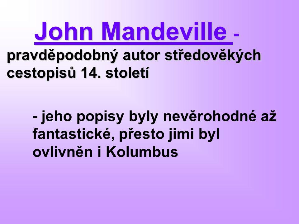 John Mandeville - pravděpodobný autor středověkých cestopisů 14