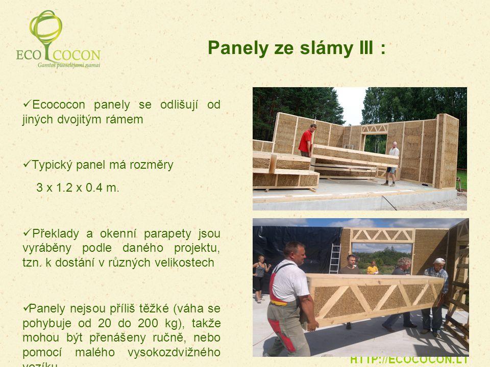 Panely ze slámy III : Ecococon panely se odlišují od jiných dvojitým rámem. Typický panel má rozměry.
