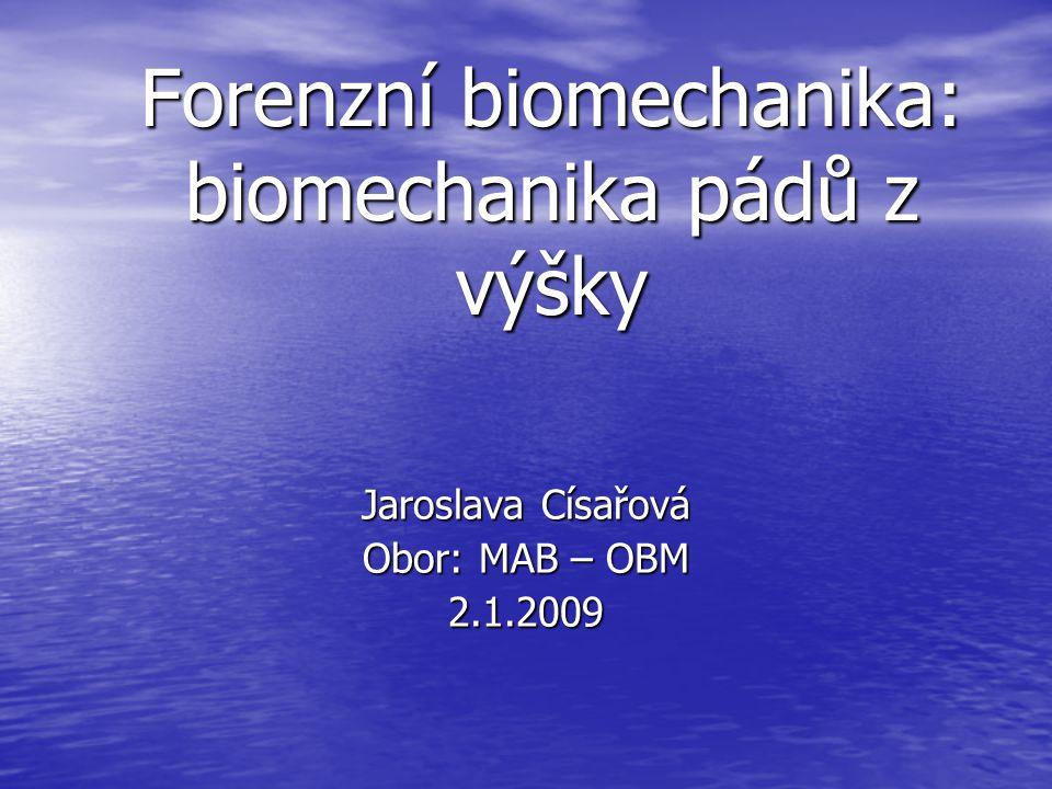 Forenzní biomechanika: biomechanika pádů z výšky