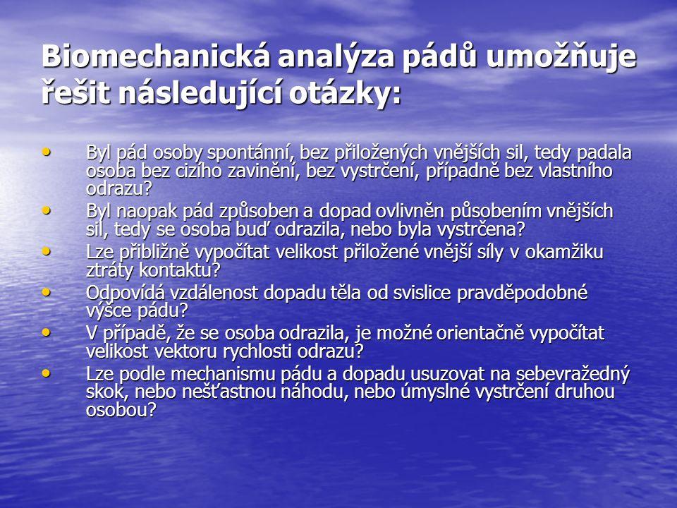 Biomechanická analýza pádů umožňuje řešit následující otázky: