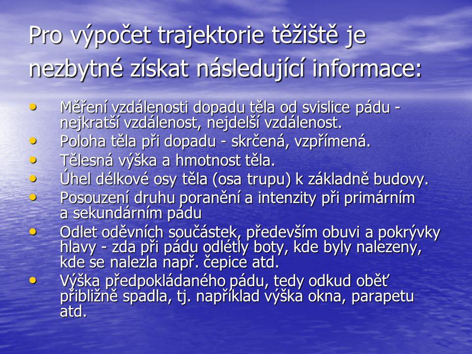 Pro výpočet trajektorie těžiště je nezbytné získat následující informace: