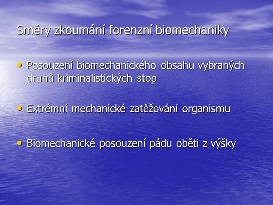 Směry zkoumání forenzní biomechaniky