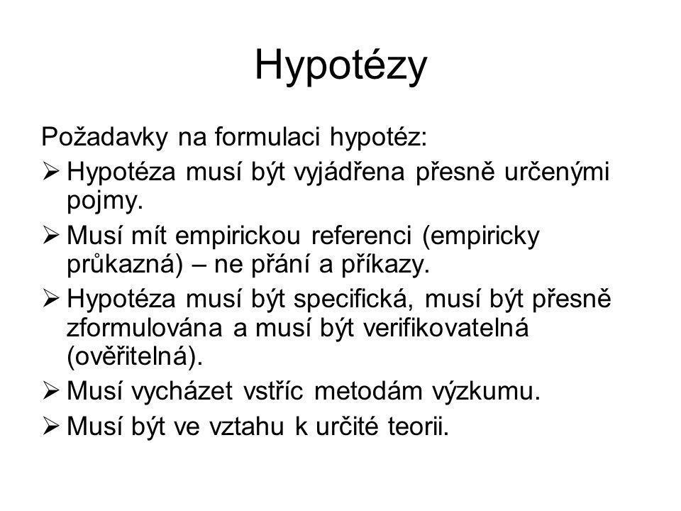 Hypotézy Požadavky na formulaci hypotéz: