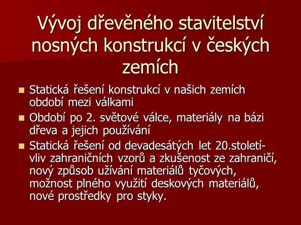 Vývoj dřevěného stavitelství nosných konstrukcí v českých zemích