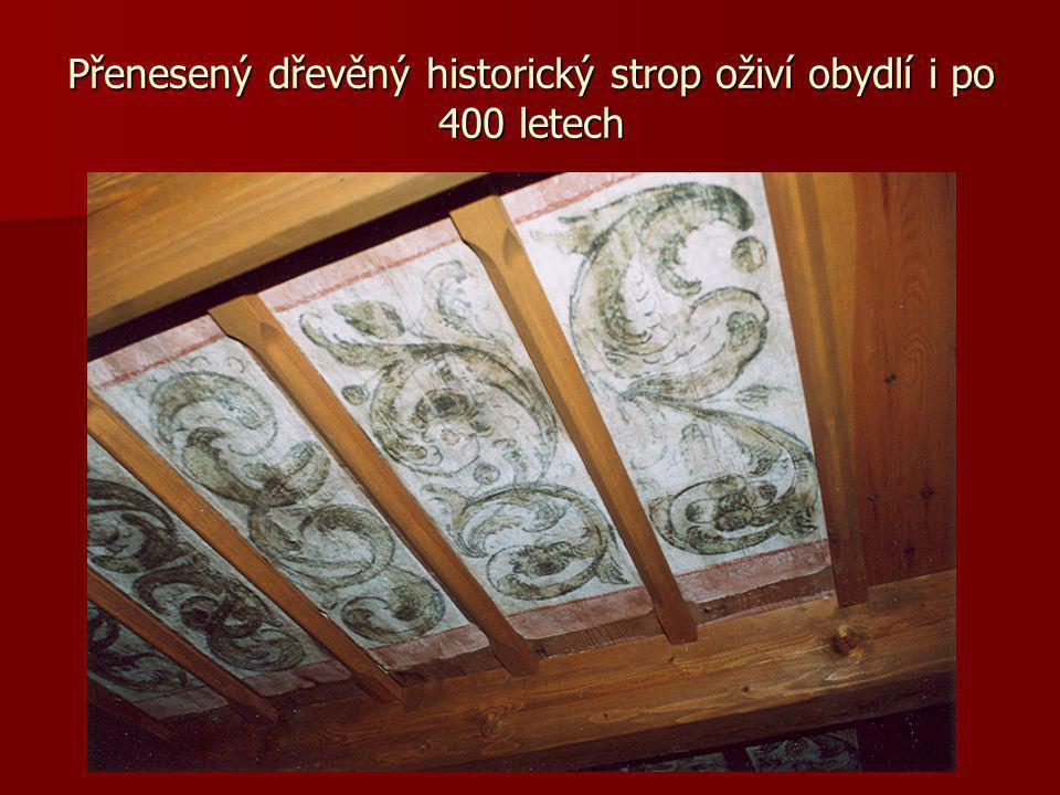 Přenesený dřevěný historický strop oživí obydlí i po 400 letech