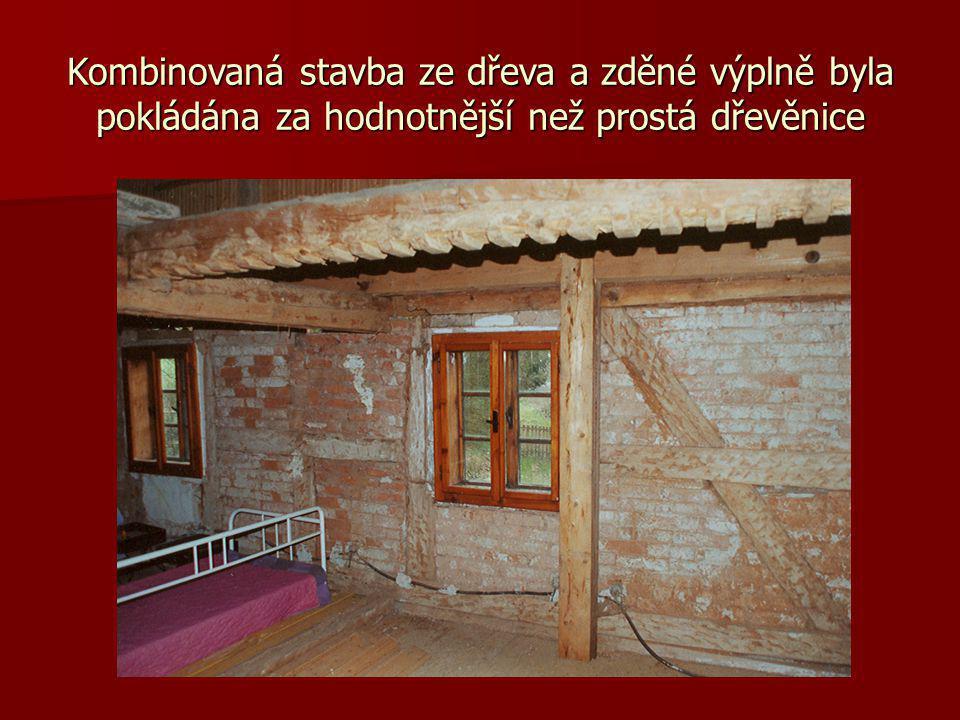 Kombinovaná stavba ze dřeva a zděné výplně byla pokládána za hodnotnější než prostá dřevěnice