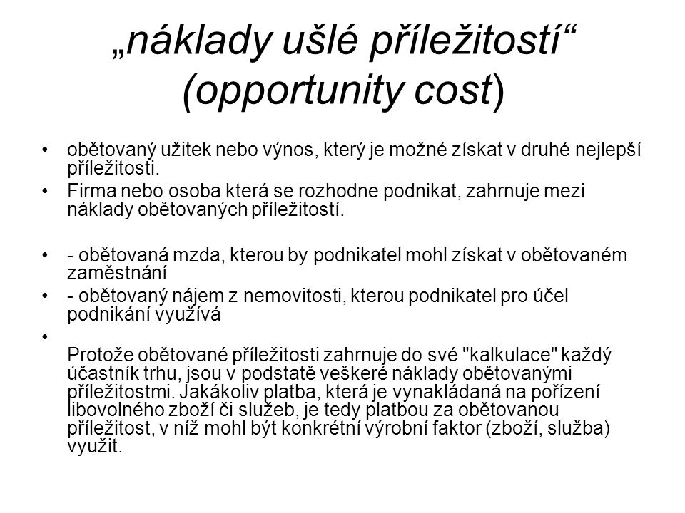 """""""náklady ušlé příležitostí (opportunity cost)"""
