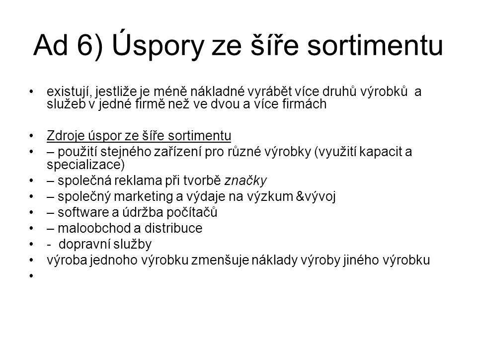 Ad 6) Úspory ze šíře sortimentu