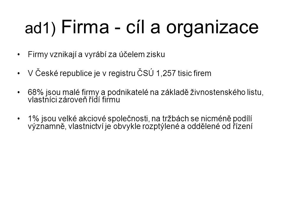 ad1) Firma - cíl a organizace